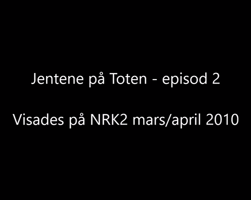 Jentene på Toten - episod 2
