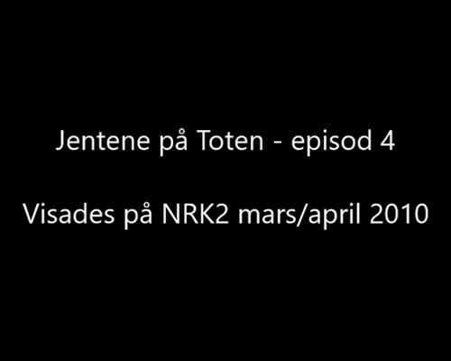 Jentene på Toten - episod 4
