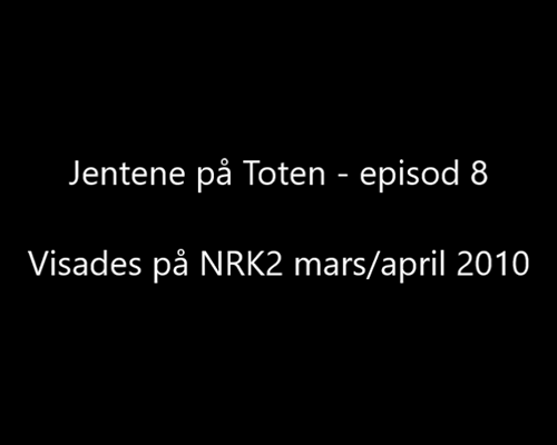 Jentene på Toten - episod 8