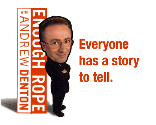 Australiensk television - Enough Rope med Andrew Denton